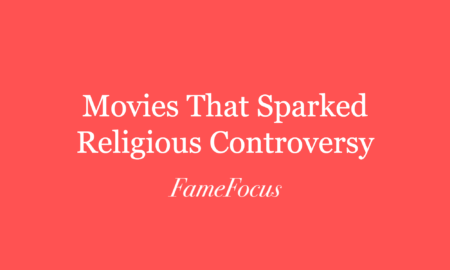 13 Scandalous Movies That Sparked Religious Controversy
